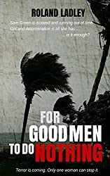 For Good Men To Do Nothing (Sam Green Book 4)