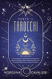 Tarocchi Parte II: Guida di Approfondimento Completo all'Interpretazione degli Arcani Maggiori e Minori. Abbin
