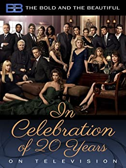 Bold and the Beautiful: In Celebration of 20 Years on Television par [Demirjian, Eva, Bell, Bradley P.]