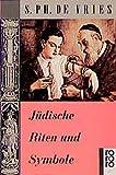 Jüdische Riten und Symbole - S. Ph. de Vries