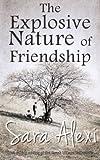 The Explosive Nature of Friendship: The Greek Village Series Book Three: Volume 3