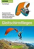 Outdoor Praxis Gleitschirm Fliegen - Praxiswissen zu Ausrüstung, Technik und Sicherheit: Das Lehrbuch für Anfänger und Profis zu Schirmen, Aerodynamik, ... mit über 150 Abbildungen auf 200 Seiten.