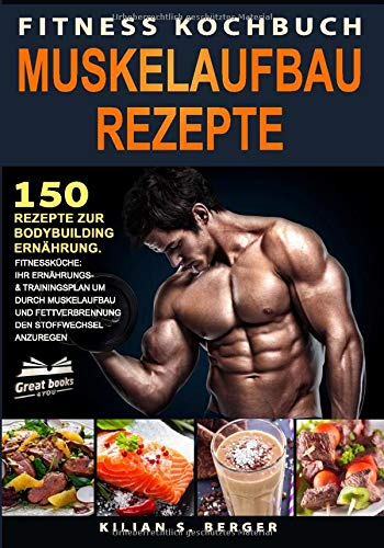 Fitness Kochbuch Muskelaufbau Rezepte - Fitness Plan