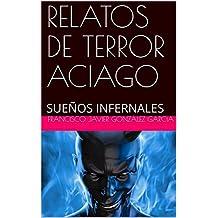 RELATOS DE TERROR ACIAGO: SUEÑOS INFERNALES