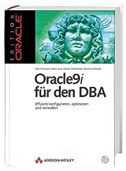 Oracle9i für den DBA . Effizient konfigurieren, optimieren und verwalten (Edition Oracle)