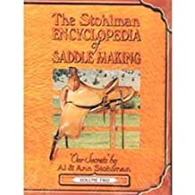 The Stohlman Encyclopedia of Saddle Making, Vol. 2 by Al Stohlman (1994-09-01)