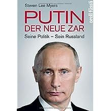 Putin - der neue Zar: Seine Politik - Sein Russland
