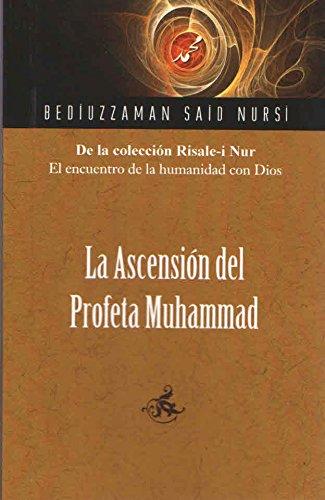 La Ascension Del Profeta Muhammad/The Ascension of the Prophet Muhammad por Bediuzzaman Said Nursi