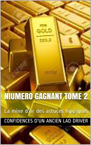 NIUMERO GAGNANT TOME 2: La mine d'or des astuces hippiques (SPECIAL TROT )