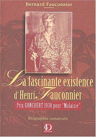 La fascinante existence d'Henri Fauconnier : Prix Goncourt 1930
