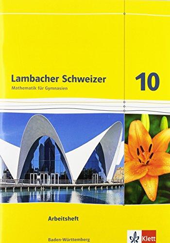 Lambacher Schweizer. Arbeitsheft mit Lösungsheft 10. Schuljahr. Baden-Württemberg