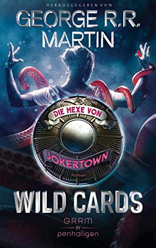 Wild Cards - Die Hexe von Jokertown: Roman (Wild Cards - Jokertown, Band 3) -