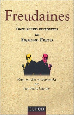 Freudaines : Onze lettres retrouvées de Sigmund Freud