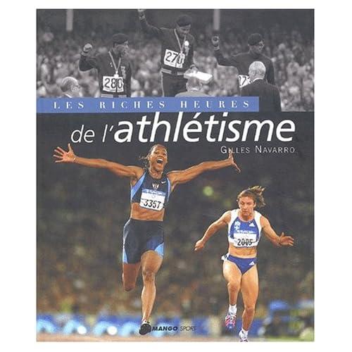 Les riches heures de l'athlétisme