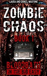 Zombie Chaos Book 1: Bloodbath in the Big Easy (English Edition)