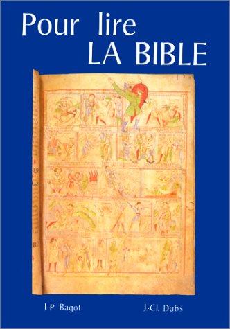 Pour lire La Bible par Jean-Pierre Bagot