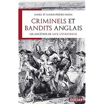 Criminels et bandits anglais: Les ancêtres de Jack l'Eventreur