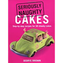 Seriously Naughty Cakes