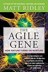 The Agile Gene: How Nature Turns on Nurture[ THE AGILE GENE: HOW NATURE TURNS ON NURTURE ] By Ridley, Matt ( Author )Jul-06-2004 Paperback