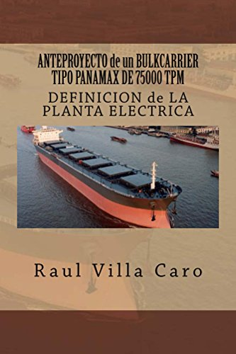 ANTEPROYECTO de un BULKCARRIER TIPO PANAMAX DE 75000 TPM: DEFINICION de LA PLANTA ELECTRICA (ANTEPROYECTO BULKCARRIER 75000 TPM nº 11) por Raul Villa Caro