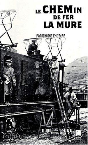 Le chemin de fer de La Mure : Un sicle de traction lectrique