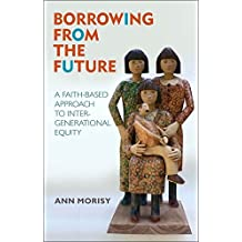 Borrowing From The Future: A Faith-Based Approach to Intergenerational Equity