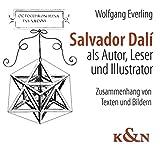 Salvador Dalí als Autor, Leser und Illustrator: Zusammenhang von Texten und Bildern - Wolfgang Everling