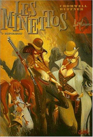 Les Minettos desperados, tome 1