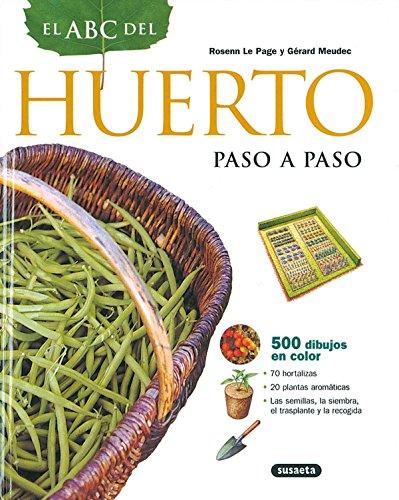 Abc Del Huerto Paso A Paso (El Abc De La Jardinería) por Rosenn Le Page