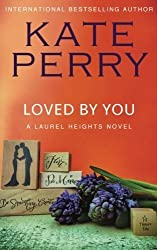 Loved By You: A Laurel Heights Novel (Volume 10) by Kate Perry (2013-09-18)