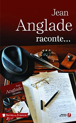 Jean Anglade raconte par Jean ANGLADE