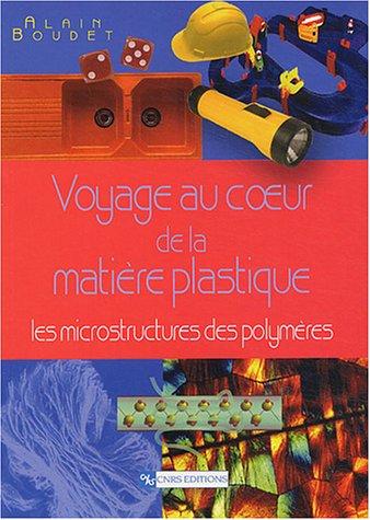 Voyage au coeur de la matière plastique par Alain Boudet
