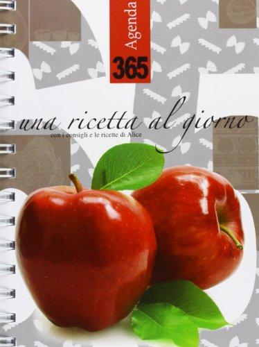 365. Una ricetta al giorno. Agenda 2014