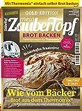 Mein ZauberTopf Goldedition - Brot Backen mit dem Thermomix® TM5® TM31 TM6