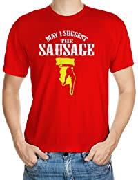 MAY I SUGGEST THE SAUSAGE RUDE NOOKIE FUNNY MENS T SHIRTS TOP TEE SELLING ALL SIZES S M L XL XXL XXXL