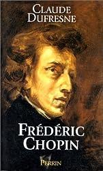 Frédéric Chopin ou l'Histoire d'une âme