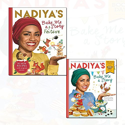 nadiya hussain nadiya's bake me a festive story[hardcover] 2 books collection set - (nadiya's bake me a story: world book day 2018,thirty festive recipes and stories for children, from bbc tv star nadiya hussain)