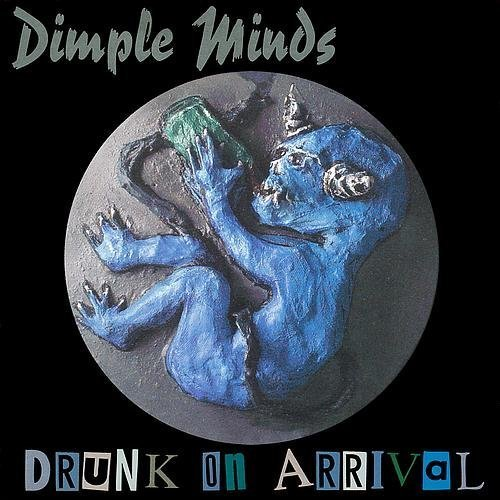 Drunk on Arrival by Dimple Minds