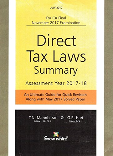 Snow White's Direct Tax Laws Summary (DT) for CA Final November 2017 Exam by T. N. Manoharan and G. R. Hari