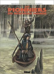 Les Pionniers du Nouveau Monde, Tome 14 : Bayou Chaouis
