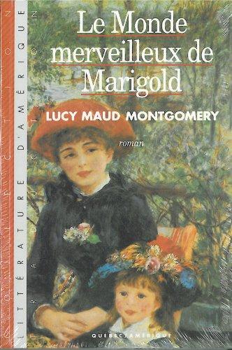Le Monde Merveilleux de Marigold Anne T 11 par Montgomery Lucy Maud
