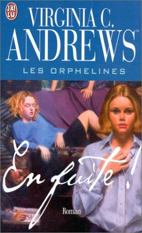 Les orphelines, N° 5 : En fuite ! par Virginia C. (Cleo)  Andrews
