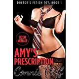 Amy's Prescription (BDSM, Doctor Fetish, Menage Adventures) (Doctor's Fetish Toy Book 1) (English Edition)
