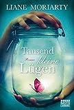 Tausend kleine Lügen: Roman von Liane Moriarty