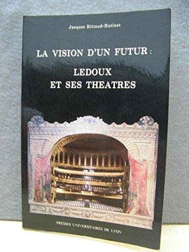 La vision d'un futur : Ledoux et ses théâtres par Rittaud