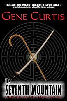 The Seventh Mountain (Chronicles of a Magi Book 1) by [Curtis, Gene]