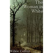 The Woman in White (+Audiobook): And 5 Other Thrilling Books by Wilkie Collins (English Edition)