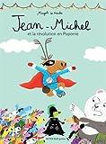 Jean-Michel et la révolution en Poponie | Le Huche, Magali (1979-....). Auteur