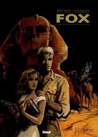 Fox l'Intégrale, Tome 1 : Tome 1, Le Livre Maudit ; Tome 2, Le Miroir de Vérité ; Tome 3, Raïs el Djemat ; Tome 4, Le Dieu Rouge