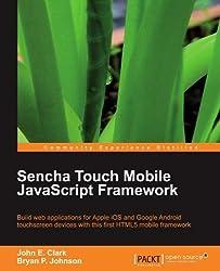 Sencha Touch Mobile JavaScript Framework by Bryan P. Johnson (2012-02-16)